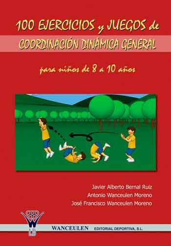 100 Ejercicios Y Juegos De Coordinacion Dinamica General Para Ninos