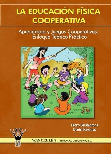 Educacion Fisica Cooperativa Aprendizaje Y Juegos Cooperativos