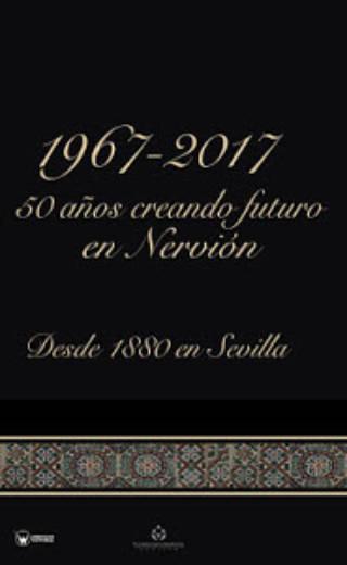 FUNDACIÓN VEDRUNA: 1967-2017. 50 AÑOS CREANDO FUTURO EN NERVIÓN (SEVILLA)