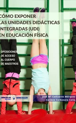 CÓMO EXPONER LAS UNIDADES DIDÁCTICAS INTEGRADAS (UDI) EN EDUCACIÓN FÍSICA