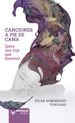 CANCIONES A PIE DE CAMA (PARA UNA HIJA QUE DUERME)