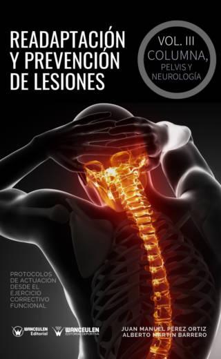 READAPTACIÓN Y PREVENCIÓN DE LESIONES. VOLUMEN III – COLUMNA, PELVIS Y NEUROLOGÍA
