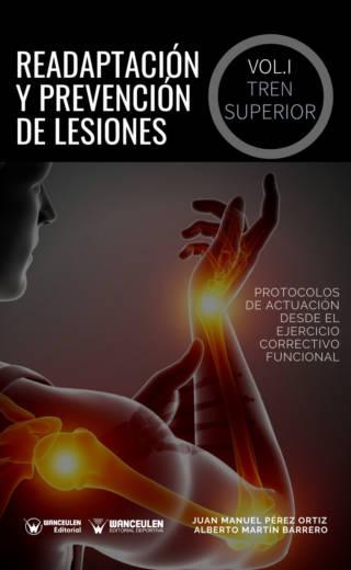 READAPTACIÓN Y PREVENCIÓN DE LESIONES. VOLUMEN I – EL TREN SUPERIOR