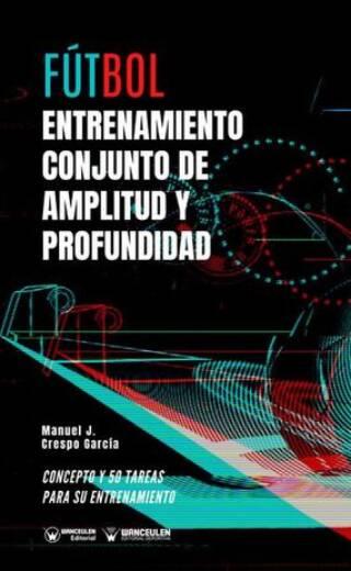FÚTBOL: ENTRENAMIENTO CONJUNTO DE AMPLITUD Y PROFUNDIDAD