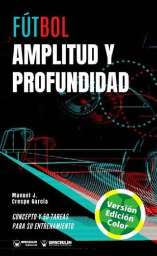 FÚTBOL: ENTRENAMIENTO CONJUNTO DE AMPLITUD Y PROFUNDIDAD (COLOR)